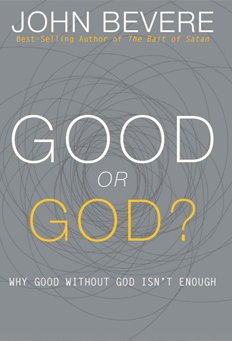 Good or God, Why Good Without God Isn't Enough