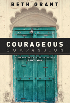 Courageous Compassion, Confronting Social Injustice God's Way